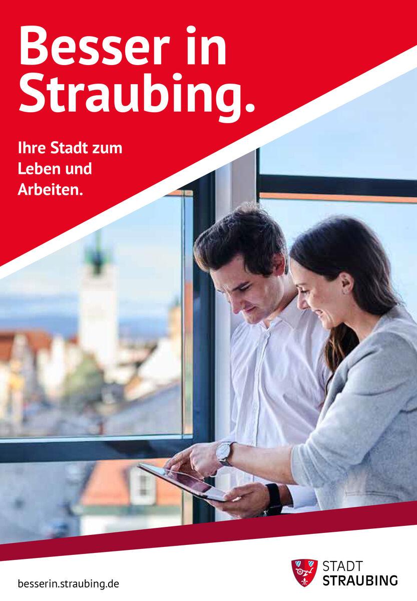 Besser in Straubing. - Die Imagebroschüre des Wirtschafts- und Wissenschaftsstandorts Straubing